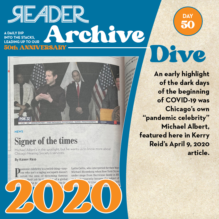 """2020: An early highlight of the dark days of the beginning of COVID-19 was Chicago's own """"pandemic celebrity"""" Michael Albert, featured here in Kerry Reid's April 9, 2020 article."""