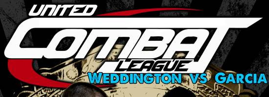 United Combat League: Weddington vs. Garcia