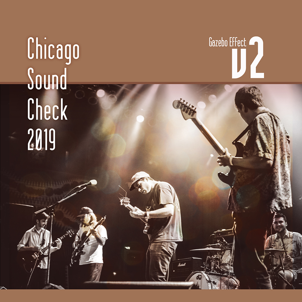 Chicago Sound Check 2019v2: Gazebo Effect •