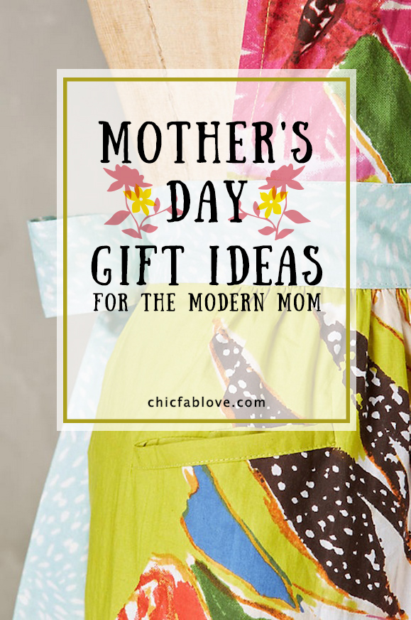 Mothers Day Gift Ideas for the Modern Mom