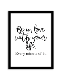 Be In Love With Your Life Wall Art - Free Printable Wall ...