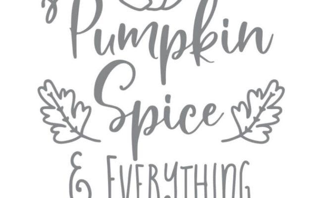 Pumpkin Spice Everything Nice Svg Cutting File Chicfetti