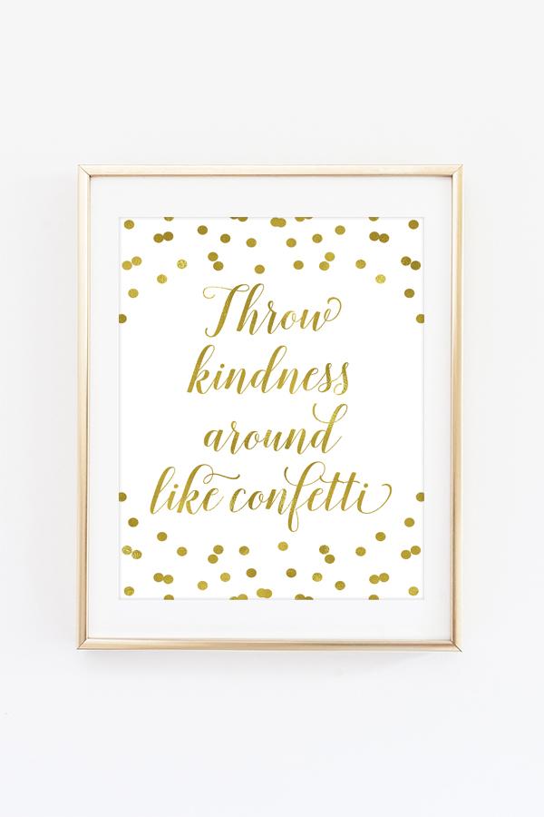 throw kindness around like
