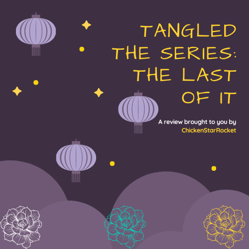Tangled The Series: The Last of it