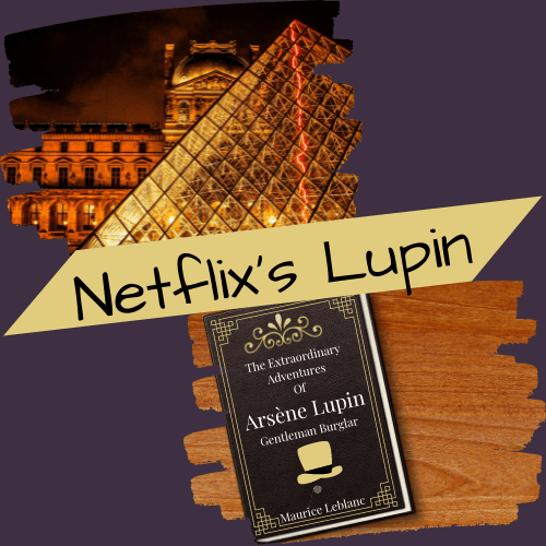 Netflix's Lupin, The Gentlemanly Thief