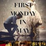First Monday in May poster 150x150 - Mainstream Chick's Quick Takes: Barbershop: The Next Cut; The Dark Horse; First Monday in May