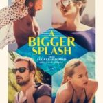 A Bigger Splash poster 150x150 - Mainstream Chick's Quick Takes: Money Monster; A Bigger Splash; High-Rise
