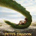 Petes Dragon movie poster 150x150 - Mainstream Chick's Quick Takes: Pete's Dragon; Florence Foster Jenkins; Hell or High Water