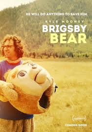Brigsby Bear poster - Quickie Reviews: The Dark Tower; Brigsby Bear; Detroit; Step; An Inconvenient Sequel; Escapes