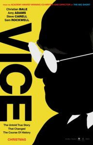 Vice poster 192x300 - Quickie Reviews: Ben Is Back; Bumblebee; Vice