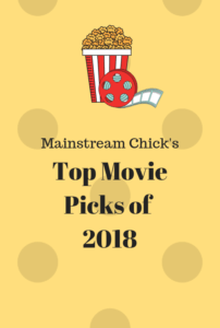 1 202x300 - Mainstream Chick's Top Picks of 2018