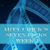 7Pickssquare 300x298 - Arty Chick's Seven Flicks: Week 2