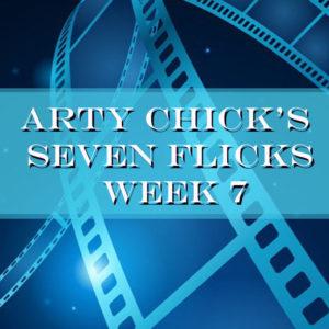 Squrae7Picks 300x300 - Arty Chick's Seven Flicks: Week 7
