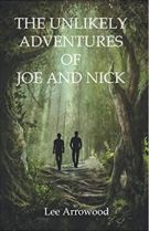 "Alt=""the unlikely adventures of joe and nick by lee arrowood"""