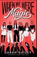 "Alt=""when we were magic"""