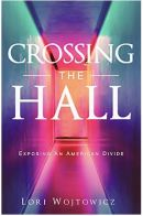 "Alt=""crossing the hall by lori wojtowicz"""