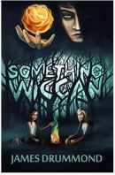 "Alt=""something wiccan by james drummond"""