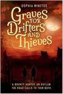 "Alt=""graves for drifters and thieves by sophia minetos"""