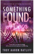 "Alt=""something found: a coin by troy aaron ratliff"""