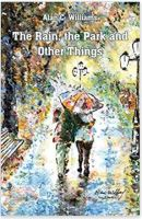 "Alt=""the rain the park and other things by alan c williams"""