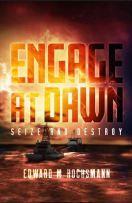 """Alt=""""engage at dawn seize and destroy by edward m hochmann"""""""