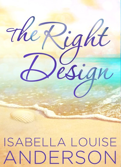 COVER REVEAL: The Right Design by Isabella Louise Anderson