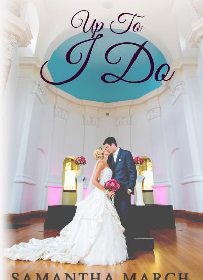 COVER REVEAL: Up To I Do by Samantha March