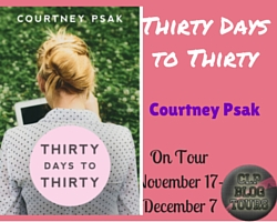 """INTERVIEW with Courtney Psak, and EXCERPT of """"Thirty Days to Thirty"""""""