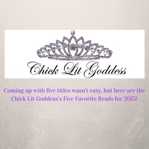 Chick Lit Goddess's Five Favorite Reads in 2015!