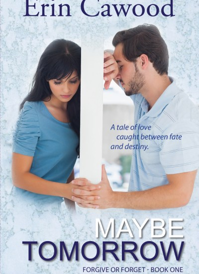 """BOOK FEATURE: """"Maybe Tomorrow"""" by Erin Cawood"""