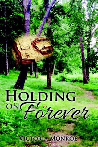 """BOOK FEATURE: """"Holding on Forever"""" by Victoria Monroe"""