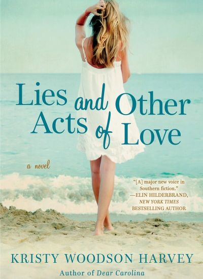 """NEW RELEASE: """"Lies and Other Acts of Love"""" by Kristy Woodson Harvey"""