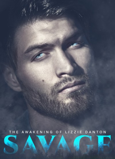"COVER REVEAL: ""Savage: The Awakening of Lizzie Danton"""
