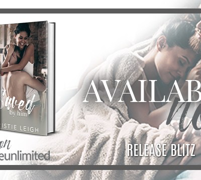 "RELEASE BLITZ: ""Saved by Him"" by Kristie Leigh"