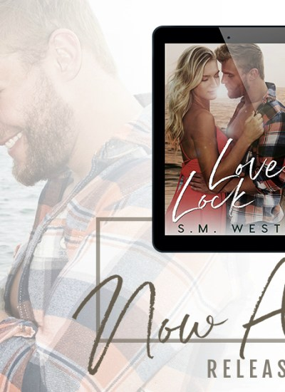 """RELEASE BLITZ: """"Love Lock"""" by S.M. West"""