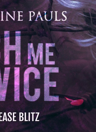 "RELEASE BLITZ: ""Catch Me Twice"" by Charmaine Pauls"