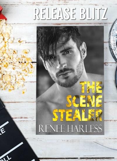 """RELEASE BLITZ: """"The Scene Stealer"""" by Renee Harless"""