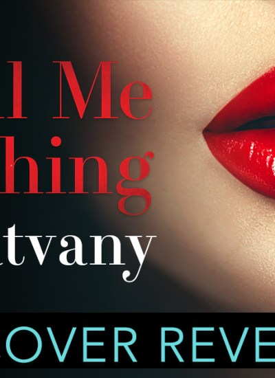 """COVER REVEAL: """"Tell Me Everything"""" by Amy Hatvany"""