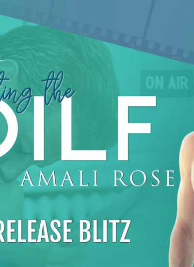 """RELEASE BLITZ: """"Dating the DILF"""" by Amali Rose"""