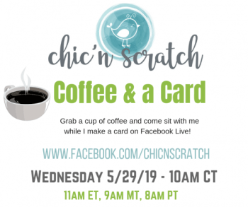 Coffee and a Card – May 29th