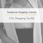 Tendencias Shopping: Culottes