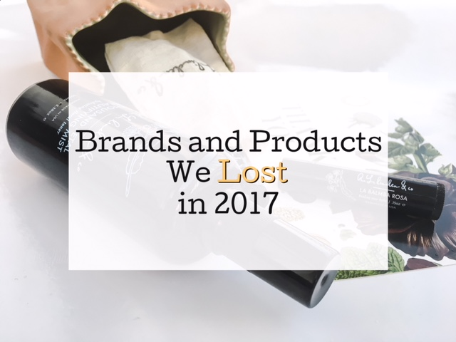 Green Beauty Brands and Products We Lost in 2017