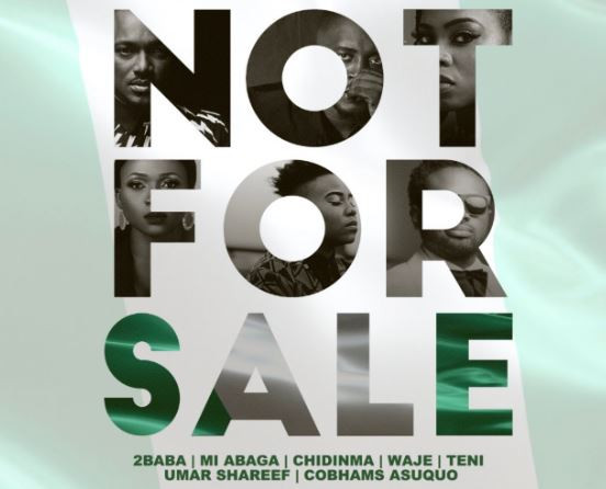 "2Baba Idibia, MI Abaga, Teni d Entertainer, Chidinma Ekile, Waje, Umar M Shareef and Cobhams Asuquo unites their voices on one song ""NOT FOR SALE"""