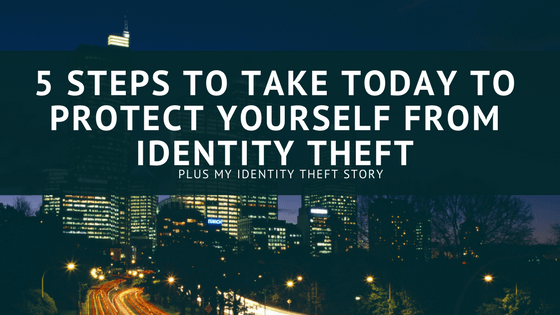 5-steps-to-protecting-yourself-from-identity-theft