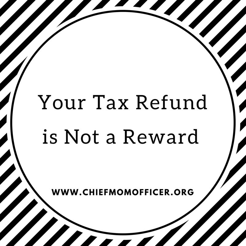 Your Tax Refund is Not a Reward