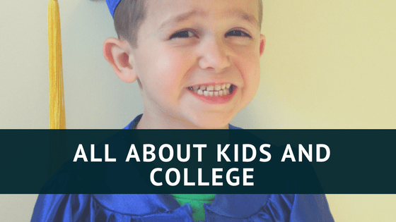 All about kids and college