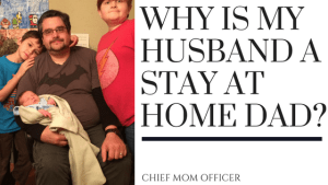 Why Is My Husband A Stay At Home Dad?