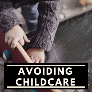 Avoiding Childcare