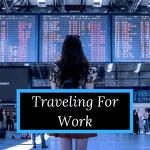 Traveling For Work Frugal vs. Splurge