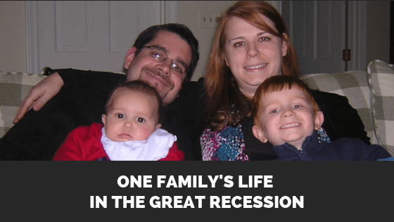 One Family's Life In The Great Recession